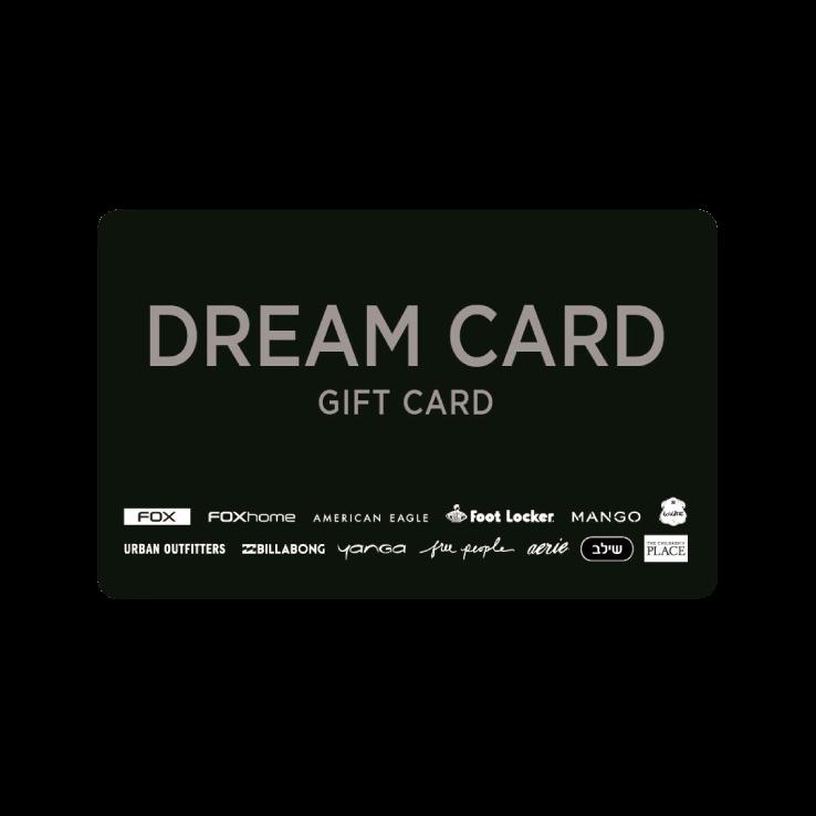 DREAM CARD בשווי 150 ₪ מתנה